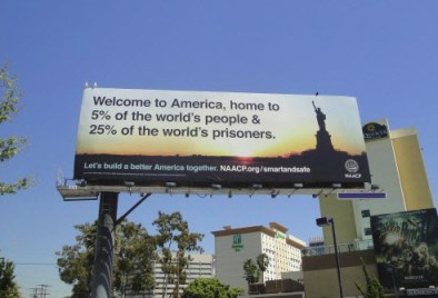 California billboard 'Welcome to America, home to 5 of the world's people & 25 of the world's prisoners' 2011 by NAACP