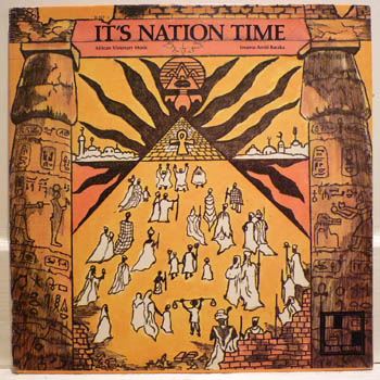 "NAAFRA Time follows a great tradition; this is the cover of Imamu Amiri Baraka's ""It's Nation Time."""
