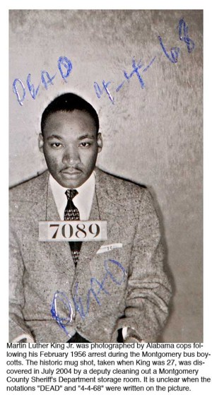 From his emergence as a leader, Martin Luther King Jr. defied authority – and was vilified and censored by the media, just as Mumia is. Here is MLK in a mug shot taken in 1956 when he was 27.