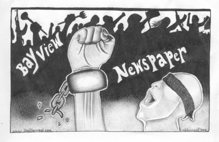 """Bay View newspaper breaks the chains"" – Art: Jose Villarreal, H-84098, PBSP SHU C11-106, P.O. Box 7500, Crescent City CA 95532"