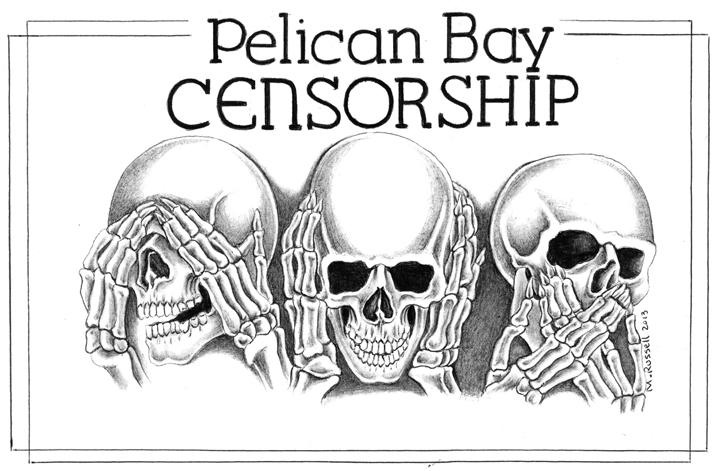 """Pelican Bay Censorship"" – Art: Michael Russell, C-90473, PBSP D7-217, P.O. Box 7500, Crescent City CA 95532"
