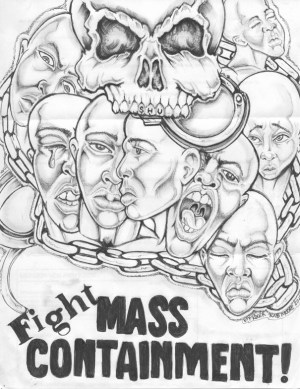 """""""Fight Mass Containment"""" – Art: Roger """"Rab"""" Moore, G-02296, HDSP Z-168, P.O. Box 3030, Susanville CA 96127."""