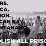 'Abolish all prisons, Rikers, Attica, Marion, Pelican Bay, Guantanamo' graphic