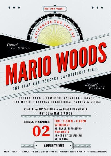 """Please plan to join us, and please plan to wear Mario's favorite colors – red, black and white – in his honor. See our Facebook page for the event invitation. Encourage others to gather in support of Mario's mom, Gwen, as we honor his life and demand JUSTICE."" – Wealth and Disparities in the Black Community – Justice 4 Mario Woods"