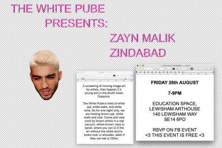 The White Pube presents: Zayn Malik Zindabad