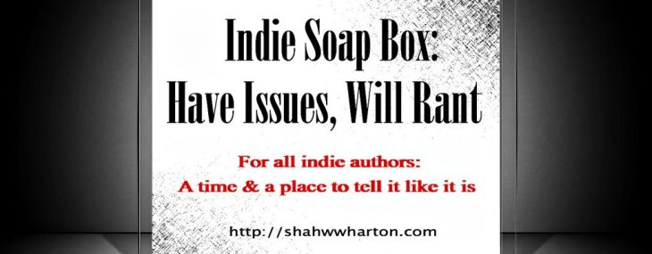 Introducing 'Indie Soap Box': Have Issues, Will Rant?