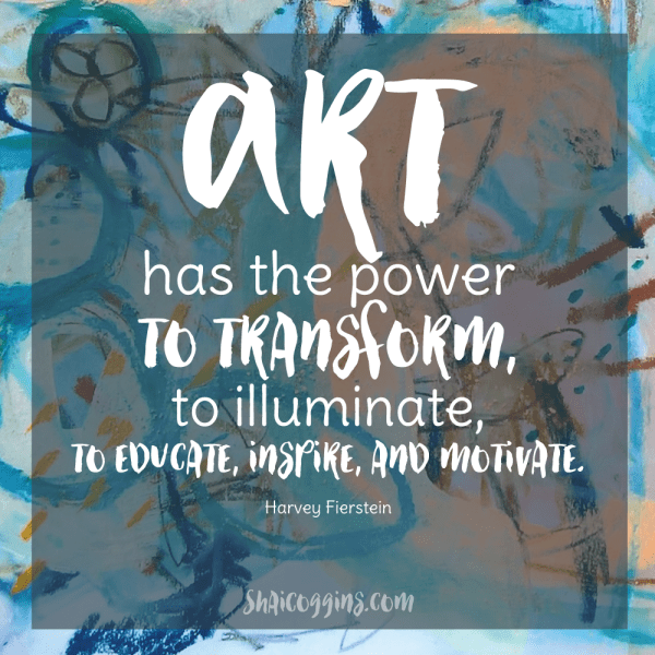 Quote about art and transformation.