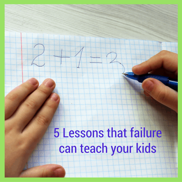 Important lessons to teach our kids about failure