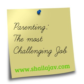 Parenting is challenging, www.shailajav.com