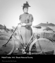 Mabel Frisbie with her bicycle, circa 1910. Photo courtesy of the Shasta Historical Society.