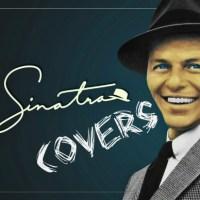 The Top 10 Frank Sinatra COVERS