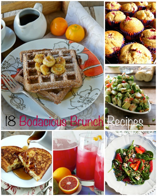 18 Bodacious Brunch Recipes, Mother's Day brunch, Easter brunch