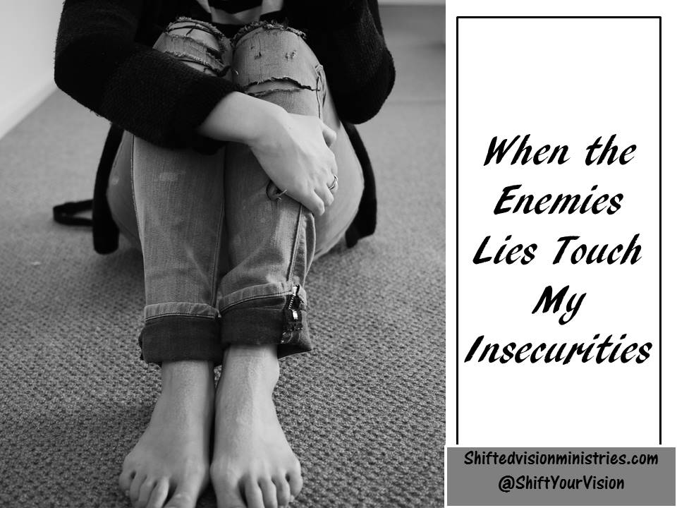 Do the Lies of the Enemy Touch the Insecurities of your Heart?