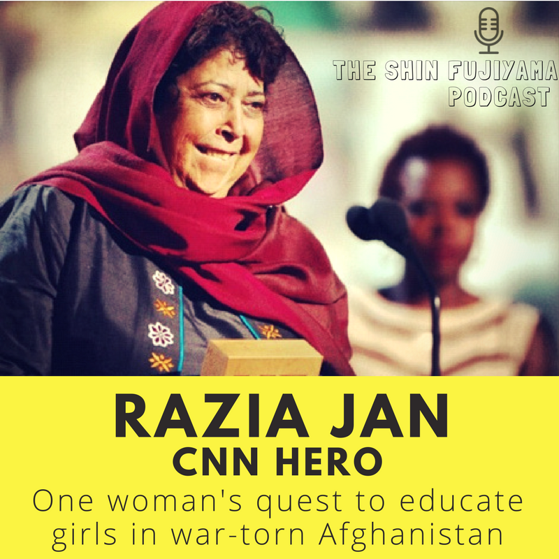 Razia Jan - Razia's Ray of Hope - Shin Fujiyama Podcast - Afghanistan - CNN Hero