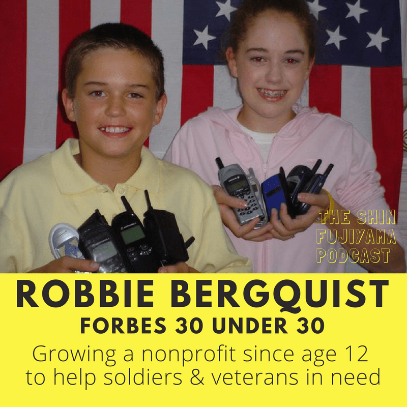 47 Robbie Bergquist - Cell Phones for Soldiers - Shin Fujiyama Podcast