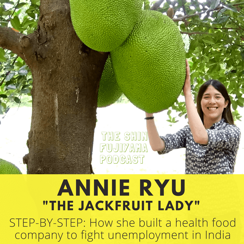#48 Annie Ryu - The Jackfruit Company - Shin Fujiyama Podcast