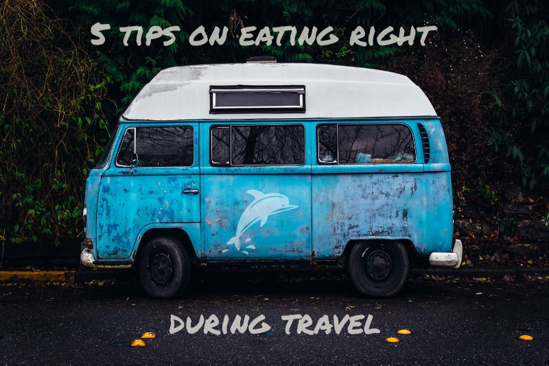 5 Tips on eating right during travel