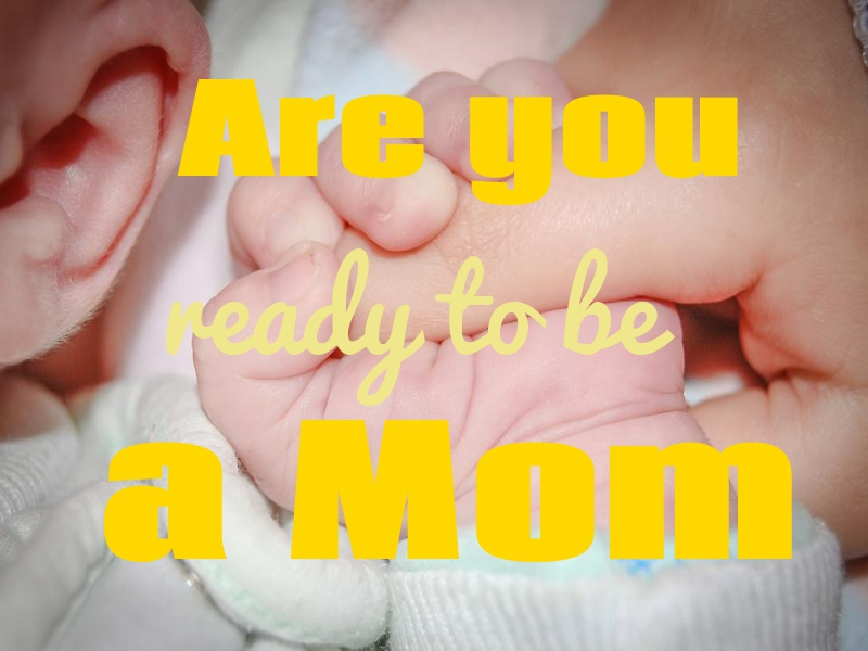 Take this test to know if you are ready to be a mother