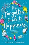 #bookreview + #Extract from The Forgotten Guide to Happiness by Sophie Jenkins @sophiejenkinsuk @AvonBooksUK #BlogTour