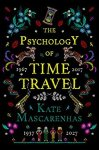ShortBookandScribes #BookReview – The Psychology of Time Travel by Kate Mascarenhas @KateMascarenhas @HoZ_Books
