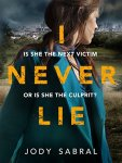 #bookreview – I Never Lie by Jody Sabral @jsabral @canelo_co @ThePigeonholeHQ