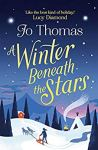ShortBookandScribes #BookReview – Winter Beneath the Stars by Jo Thomas @jo_thomas01 @headlinepg #BlogTour #RandomThingsTours