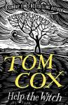 ShortBookandScribes #BlogTour #Extract from Help the Witch by Tom Cox @cox_tom @Unbound_Digital @unbounders #RandomThingsTours