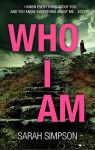 ShortBookandScribes #BookReview – Who I Am by Sarah Simpson @sarahrsimpson @aria_fiction #BlogTour #psychologicalthriller