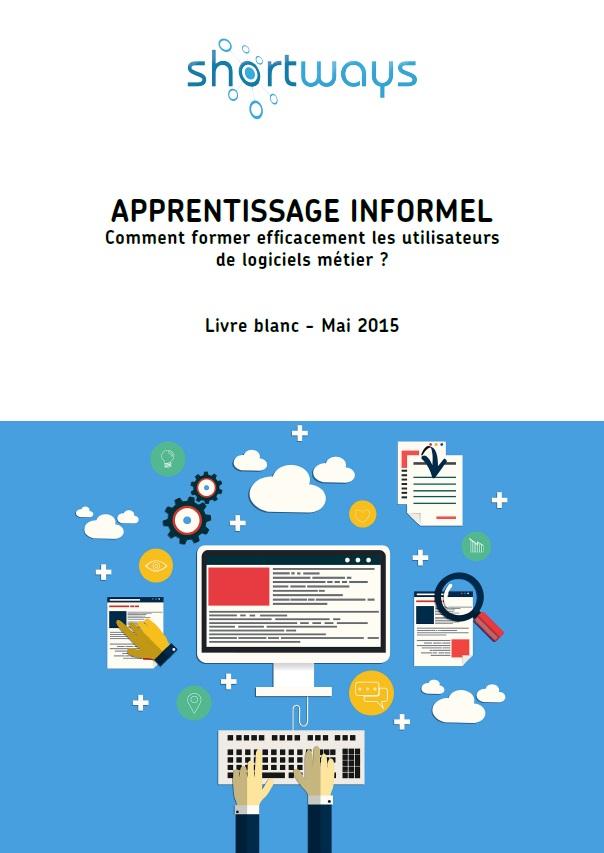 livre blanc shortways : l'apprentissage informel, comment former efficacement les utilisateurs de logiciels métier