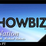 SHOWBIZ NATION LIVE! with MICHAEL ROBERTS Season Premiere with Guests KENT MORAN AND ANGIE LEWIS
