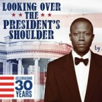 Looking Over the President's Shoulder at American Blues Theater Opens Feb. 11 at the Greenhouse