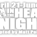 Shattered Globe's IN THE HEAT OF THE NIGHT – April 21 – June 4, 2016 at Theater Wit