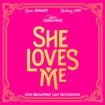 SHE LOVES ME – 2016 Broadway Cast Recording – available online from GHOSTLIGHT RECORDS