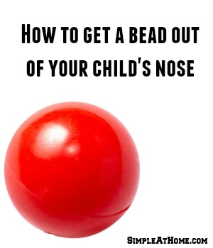 How to Get a Bead Out of Your Child's Nose