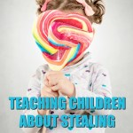 Teaching Children About Stealing w/free Printable