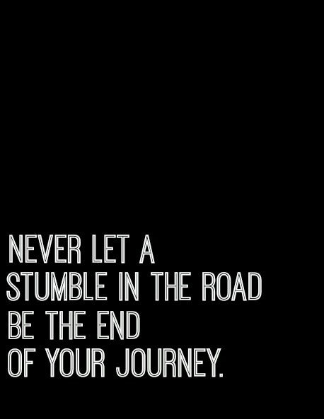 Never Let a Stumble in the Road be the End of your Journey - Simple Sojourns
