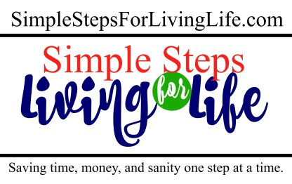 Simple Steps For Living Life - saving you time, money, and sanity one step at a time.
