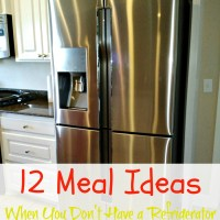12 Meal Ideas - When You Don't Have a Refrigerator