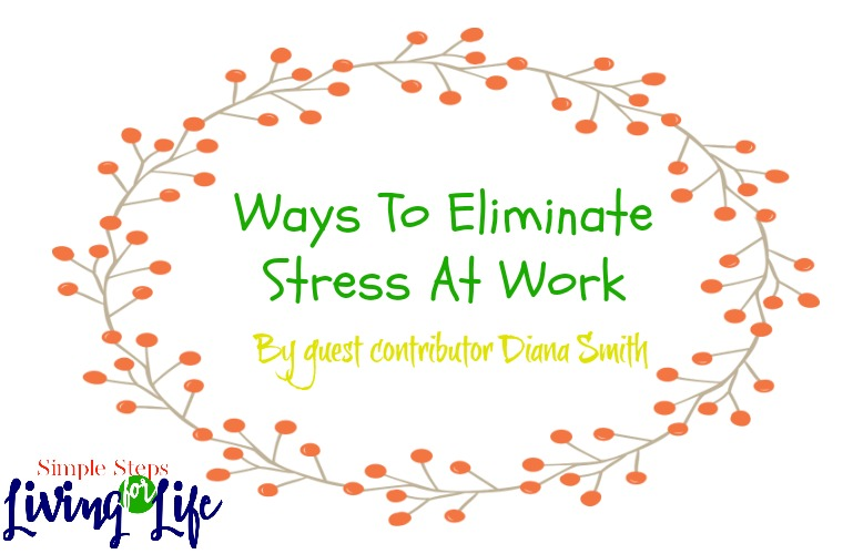 Ways To Eliminate Stress At Work
