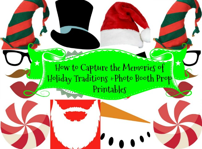 How to Capture the Memories of Holiday Traditions +Printables