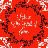 The Birth of Jesus – Luke chapter 2