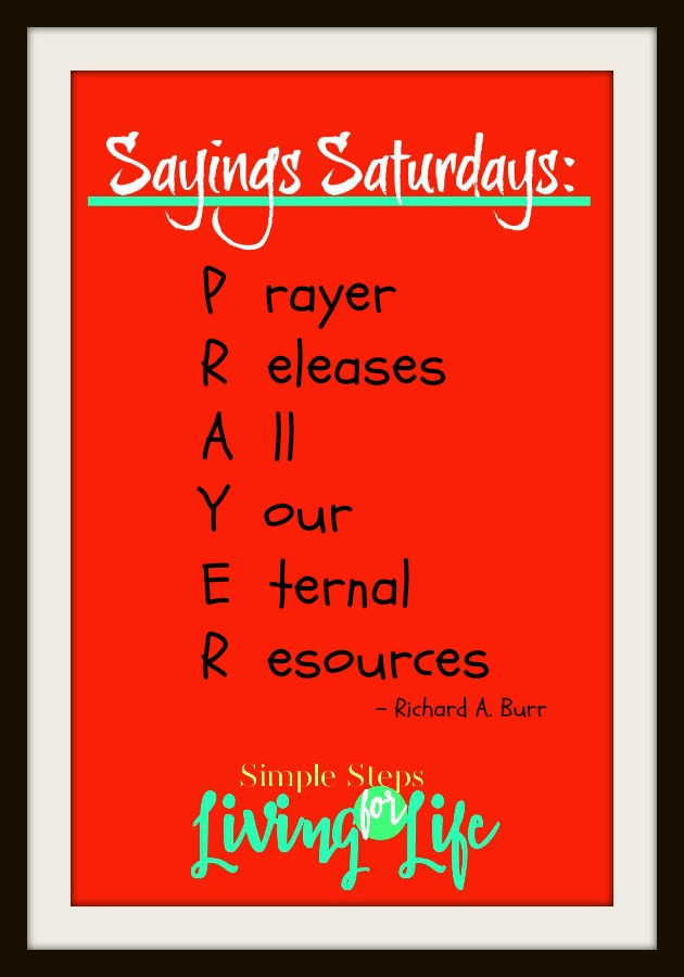 Sayings Saturdays a sometimes weekly post for inspiration, laughter, or encouragement.