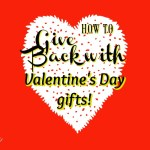 Give Back with Valentine's Day gifts!