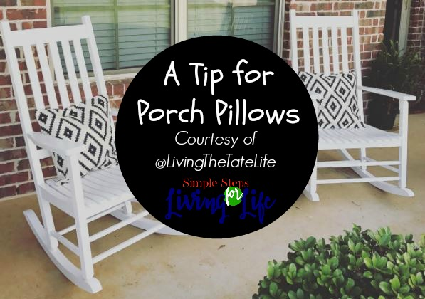 A Simple Tip for Porch Pillows