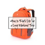 How to Pack Lite for a Long Weekend Trip