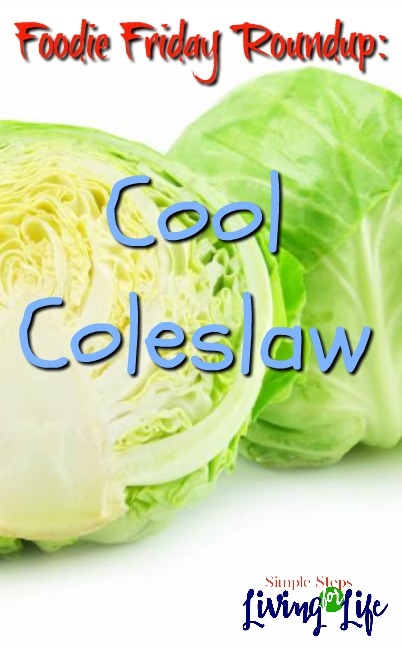 Foodie Friday Roundup: Cool Coleslaw not just a boring side dish any more.