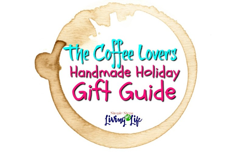 The Coffee Lovers Handmade Holiday Gift Guide