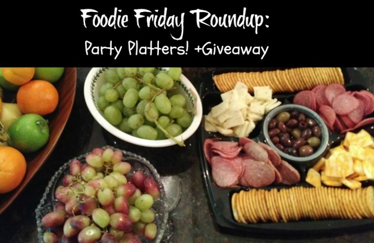 Foodie Friday Roundup:  Party Platters! +Giveaway