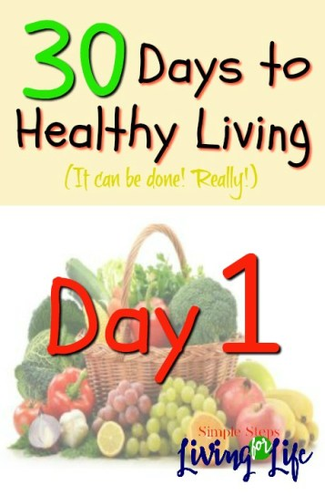 30 Days to healthy living DAY 1