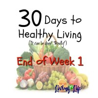 30 DAYS TO HEALTHY LIVING: End of Week 1